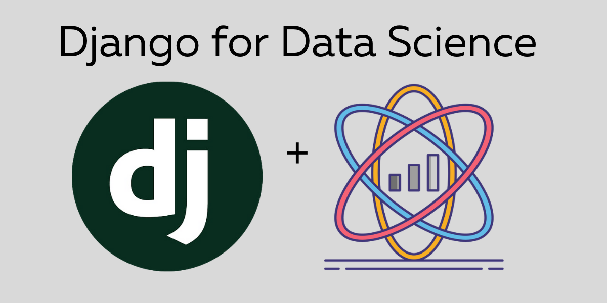 Why you should use Django for data science