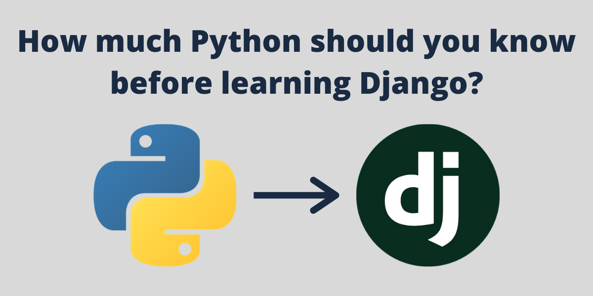 How much Python should you know before learning Django?
