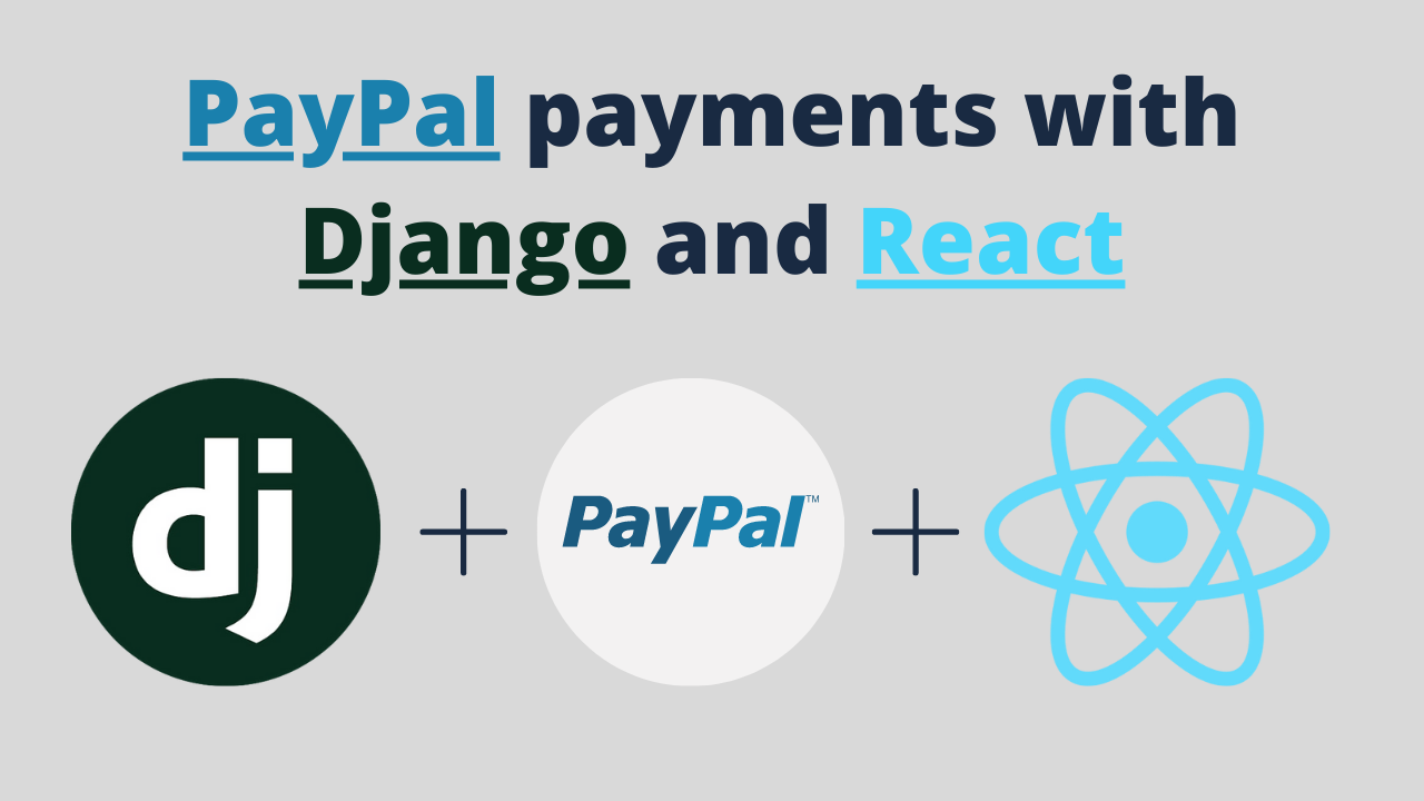 PayPal Payments Tutorial with Django and React